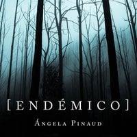 Endémico - Ángela Pinaud
