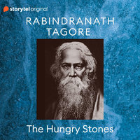 The Hungry Stones - Rabindranath Tagore