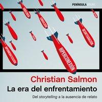 La era del enfrentamiento - Christian Salmon