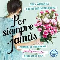 Por siempre jamás - Emily Wibberley, Austin Siegemund-Broka