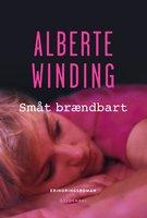 Småt brændbart - Alberte Winding