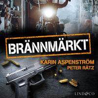 Brännmärkt - Karin Aspenström, Peter Rätz