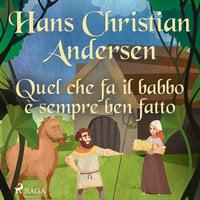 Quel che fa il babbo è sempre ben fatto - Hans Christian Andersen