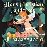 Il ragazzaccio - Hans Christian Andersen