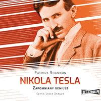 Nikola Tesla. Zapomniany geniusz - Patrick Shannon