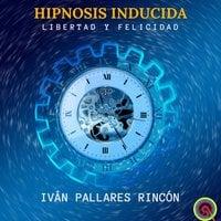 HIPNOSIS INDUCIDA - Ivan Pallares Rincon