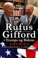 Rufus Gifford i Trumps og Bidens Amerika - Peter Christensen, Marcus Rubin