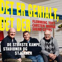Det er genialt, det der - Carsten Werge, Flemming Toft, Svend Gehrs