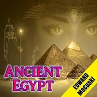 Ancient Egypt - Edward Macuski