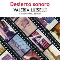 Desierto sonoro - Valeria Luiselli