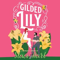 Gilded Lily - Staci Hart