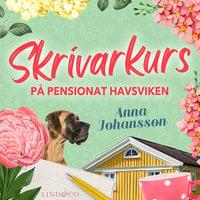 Skrivarkurs på pensionat Havsviken - Anna Johansson