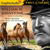 Die With the Outlaws [Dramatized Adaptation] - J.A. Johnstone, William W. Johnstone