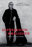 Superbenzin & kærlighed - Espen Strunk, Søren Kragh-Jacobsen