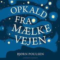 Opkald fra Mælkevejen - Bjørn Poulsen
