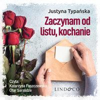 Zaczynam od listu, kochanie - Justyna Typańska