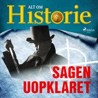 Sagen uopklaret - Alt Om Historie