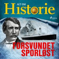 Forsvundet sporløst - Alt Om Historie