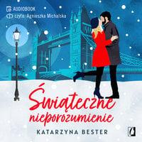 Świąteczne nieporozumienie - Katarzyna Bester