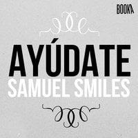 Ayúdate - Samuel Smiles