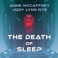 The Death of Sleep - Anne McCaffrey, Jody Lynn Nye