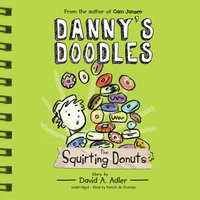 Danny's Doodles: The Squirting Donuts - David A. Adler