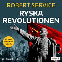 Ryska revolutionen - Robert Service