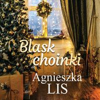 Blask choinki - Agnieszka Lis