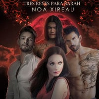 Tres reyes para Sarah - Noa Xireau