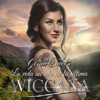 La vida secreta de la última wiccana - Gema Tacon
