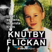Knutbyflickan - Livet i sektens innersta krets - Linnéa Kuling