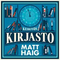 Keskiyön kirjasto - Matt Haig