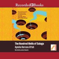 The Hundred Wells of Salaga - Ayesha Harruna Attah