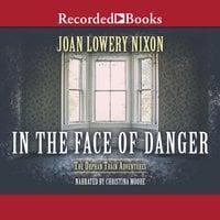 In the Face of Danger - Joan Lowery Nixon