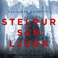 Stelpur sem ljúga - Eva Björg Ægisdóttir