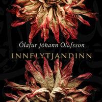 Innflytjandinn - Ólafur Jóhann Ólafsson