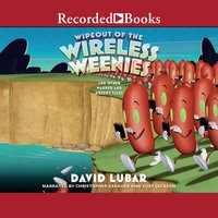 Wipeout of the Wireless Weenies - David Lubar
