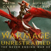 WarMage: Unrestrained - Michael Anderle, Martha Carr
