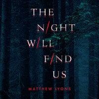 The Night Will Find Us - Matthew Lyons