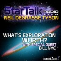 What's Exploration Worth - Neil deGrasse Tyson