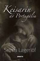 Keisarin av Portugáliu - Selma Lagerlöf