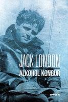 Alkohol kongur - Jack London