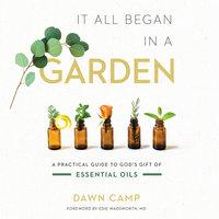 It All Began in a Garden - Dawn Camp