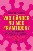 Vad händer nu med framtiden? 20 visioner om Sverige efter corona