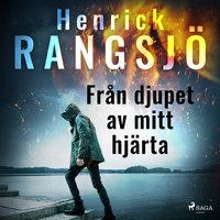 Från djupet av mitt hjärta - Henrick Rangsjö