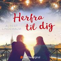 Herfra til dig - Albert Lindemalm