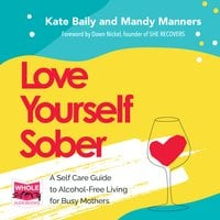 Love Yourself Sober - Kate Baily, Mandy Manners