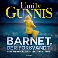 Barnet, der forsvandt - Emily Gunnis
