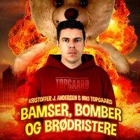 Bamser, bomber og brødristere - Kristoffer J. Andersen