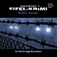 Jacques Berndorf, Eifel-Krimi, Folge 1: Eifel-Blues - Jacques Berndorf, Markus Winter